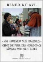Sine dominico non possumus! Ohne die feier des herrentags können wir nicht leben - Benedetto XVI (Joseph Ratzinger)