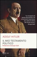 Il mio testamento politico - Hitler Adolf