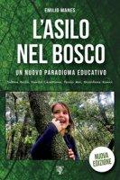 L' asilo nel bosco. Un nuovo paradigma educativo - Manes Emilio