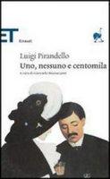 Uno, nessuno e centomila - Pirandello Luigi