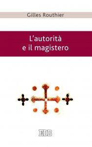 Copertina di 'L'autorità e il magistero'
