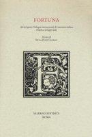 Fortuna. Atti del quinto colloquio internazionale di letteratura italiana (Napoli, 2-3 maggio 2013)