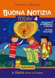Copertina di 'Buona notizia. Today Vol. 4. Il fuoco. Verso la cresima - Sussidio'