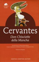Don Chisciotte della Mancha. Ediz. integrale - Cervantes Miguel de