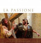 La passione. Fotografie dal film «La passione di Cristo». Testo latino a fronte - Duncan Ken, Antonello Philippe