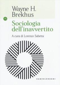 Copertina di 'Sociologia dell'inavvertito'
