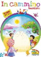 In cammino Pasqua 2015. Bambini di Maria Gasparini, Giorgia Montanari, Mara Scarpa su LibreriadelSanto.it