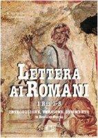 Lettera ai romani. I. Rm 1-5. Introduzione, versione, commento - Penna Romano