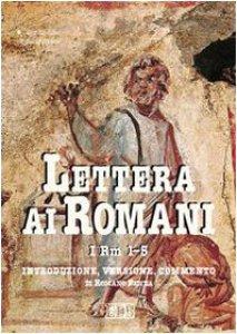 Copertina di 'Lettera ai romani. I. Rm 1-5. Introduzione, versione, commento'