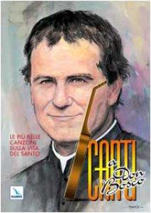 Copertina di 'Canti a Don Bosco. Le pi� belle canzoni sulla vita del Santo'