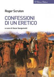 Copertina di 'Confessioni di un eretico'