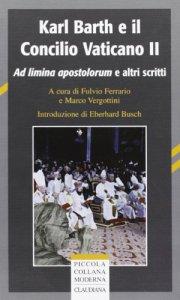 Copertina di 'Karl Barth e il Concilio Vaticano II'