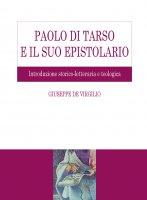 Paolo di Tarso e il suo epistolario - Giuseppe De Virgilio