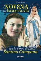 La Novena dell'Immacolata con la Serva di Dio Santina Campana - Ennio Grossi