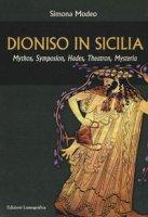 Dioniso in Sicilia. Mythos, symposion, hades, theatron, mysteria - Modeo Simona