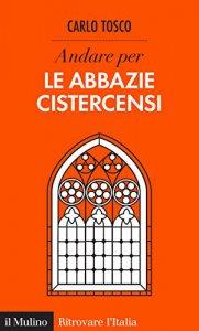 Copertina di 'Andare per le abbazie cistercensi'