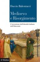 Medioevo e Risorgimento - Duccio Balestracci