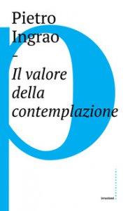 Copertina di 'Il valore della contemplazione'