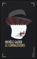 Le convalescenti - Gazier Michèle