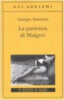 La pazienza di Maigret - Simenon Georges