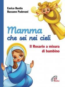 Copertina di 'Mamma che sei nei cieli. Il rosario a misura di bambino.'