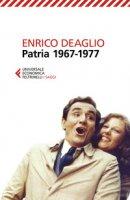 Patria 1967-1977 - Deaglio Enrico, Redaelli Valentina
