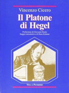 Copertina di 'Il Platone di Hegel. Fondamenti e struttura delle «Lezioni su Platone»'