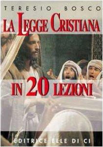 Copertina di 'La legge cristiana in 20 lezioni'