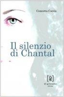 Il silenzio di Chantal - Coccia Concetta