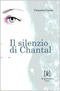 Copertina di 'Il silenzio di Chantal'