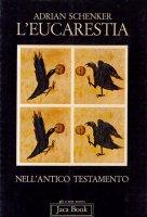 L'eucarestia nell'Antico Testamento - Schenker Adrian