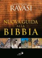 Nuova Guida alla Bibbia - Ravasi Gianfranco