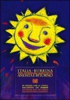 Italia-Burkina andata e ritorno. In viaggio con le favole raccontate dai bambini. Ediz. italiana e francese - Montorsi Bruna
