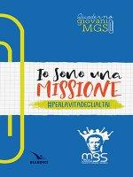 Io sono una missione. #perlavitadeglialtri - Movimento Giovanile Salesiano Italia