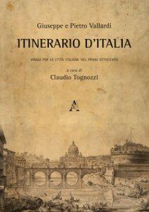 Copertina di 'Itinerario d'Italia. Viaggi per le città italiane nel primo Ottocento'