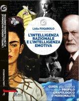 Intelligenza razionale e intelligenza emotiva - Lidia Fogarolo
