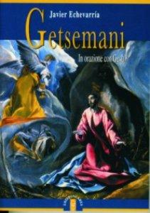 Copertina di 'Getsemani. In orazione con Gesù'