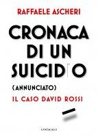Cronaca di un suicidio (annunciato) - Raffaele Ascheri