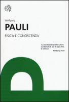 Fisica e conoscenza - Pauli Wolfgang
