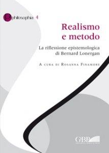 Copertina di 'Realismo e metodo. la riflessione epistemologica di Bernard Lonergan'