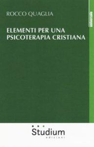Copertina di 'Elementi per una psicoterapia cristiana'