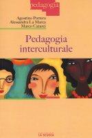 Pedagogia interculturale. - Agostino Portera , Alessandra La Marca , Marco Catarci