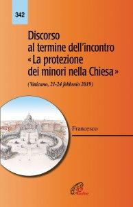 """Copertina di 'Discorso al termine dell'incontro """"La protezione dei minori nella Chiesa""""'"""