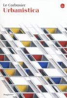 L' urbanistica - Le Corbusier