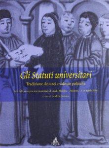 Copertina di 'Gli statuti universitari: tradizione dei testi e valenze politiche. Atti del Convegno (Messina-Milazzo, 13-18 aprile 2004)'