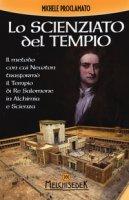 Lo scienziato del tempio. Il metodo con cui Newton trasformò il tempio di re Salomone in alchimia e scienza - Proclamato Michele