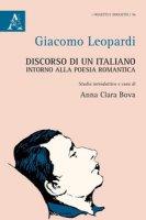 Discorso di un italiano intorno alla poesia romantica - Leopardi Giacomo