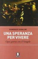 Una speranza per vivere - Sigalini Domenico