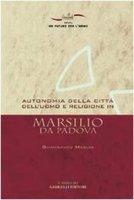 Autonomia della città dell'uomo e religione in Marsilio da Padova - Maglio Gianfranco