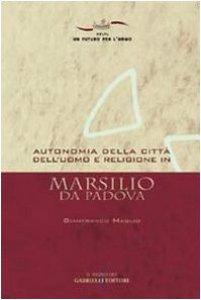 Copertina di 'Autonomia della città dell'uomo e religione in Marsilio da Padova'
